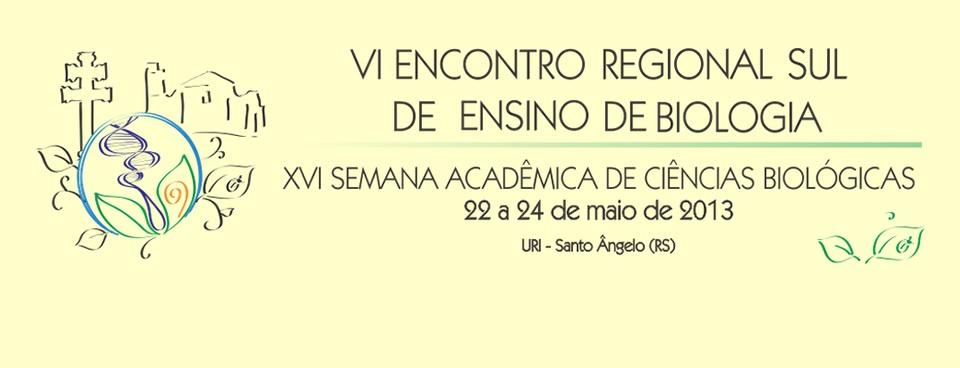 VI Encontro Regional Sul de Ensino de Biologia (EREBIO Sul)