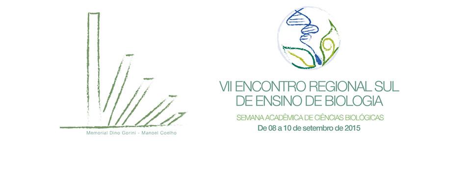 VII Encontro Regional Sul de Ensino de Biologia (EREBIO‐SUL)