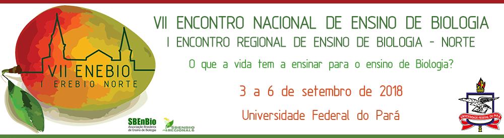 VII Encontro Nacional de Ensino de Biologia e I Encontro Regional de Ensino de Biologia – Norte