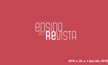 Periódico Ensino em RE-VISTA – 2019: v. 26, n. 1 – Dossiê Educação em Ciências, relações de gênero e sexualidades: velhos conflitos